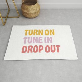 turn on. tune in. drop out. Rug