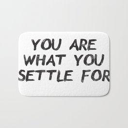 You Are What You Settle For Black Bath Mat