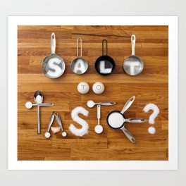 Salt To Taste Art Print
