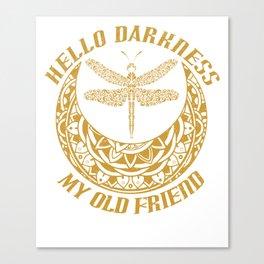 Hello Darkness My Old Friend T-Shirt Canvas Print