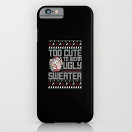 Too Cute to wear ugly sweater bad santa christmas iPhone Case