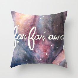 Far Far Away Throw Pillow
