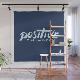Positive Thinker Wall Mural