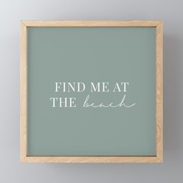 Find me at the beach | Quote on Mint green background | For the oceanholics Framed Mini Art Print