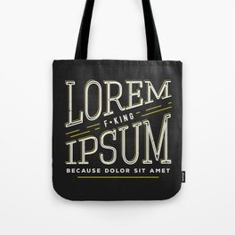 Lorem F*king ipsum Tote Bag