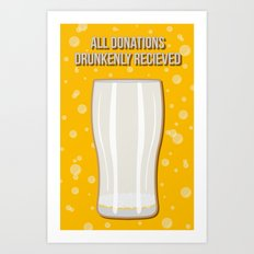 All Donations Drunkenly Received Art Print