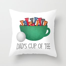 Dad's Cup Of Tee Throw Pillow