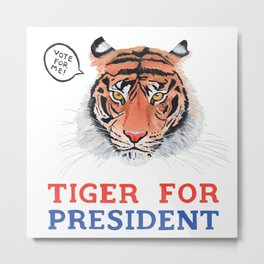 Tiger for President Metal Print