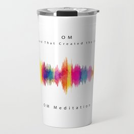 Om - The Sound that created the Universe Travel Mug