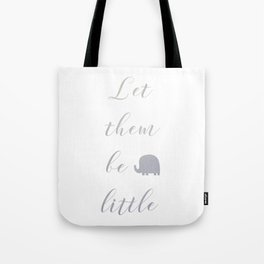 Let them be little Tote Bag