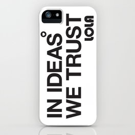 In Ideas We Trust iPhone Case