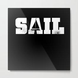 Sail - Gift for Sailing Boat Captain Metal Print