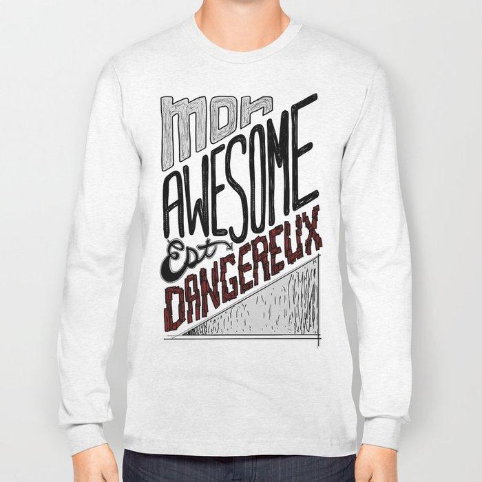 Mon Awesome Est Dangereux. Long Sleeve T-shirt