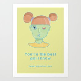 Galentine's Day-You're the best gal I know Art Print