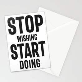 Stop Wishing Start Doing Stationery Cards