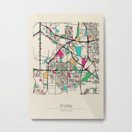 Colorful City Maps: Irving, Texas Metal Print