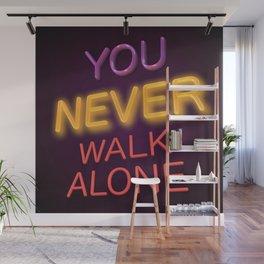 You Never Walk Alone Wall Mural