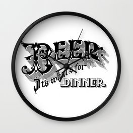 Beer: It's What's For Dinner. Wall Clock