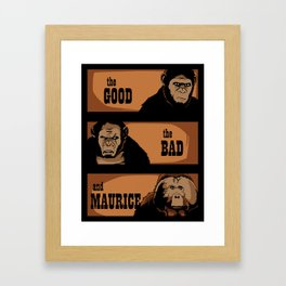 The good, the bad, and Maurice Framed Art Print