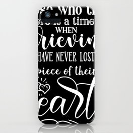 In Memory Of No Time Limit on Grieving iPhone Case
