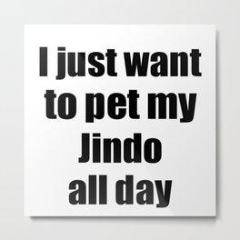 Jindo Dog Lover Mom Dad Funny Gift Idea Metal Print