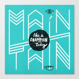 Maintain Canvas Print