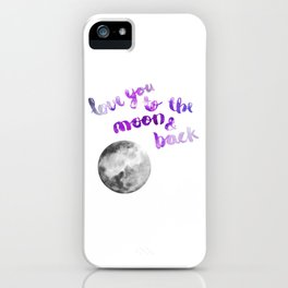 "VIOLET ""LOVE YOU TO THE MOON AND BACK"" QUOTE + MOON iPhone Case"