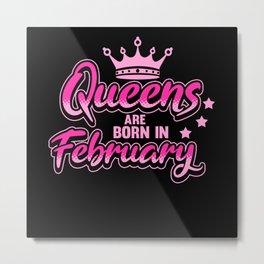 February Birthday Birthday Present Saying Metal Print