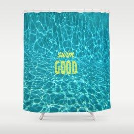 SWIM GOOD Shower Curtain
