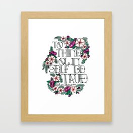 """Hand-lettered """"Be True"""" Shakespeare quote with floral motifs Framed Art Print"""