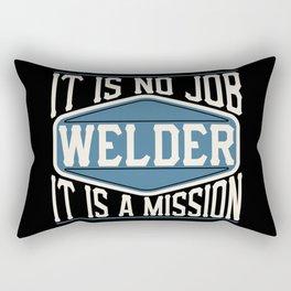 Welder  - It Is No Job, It Is A Mission Rectangular Pillow