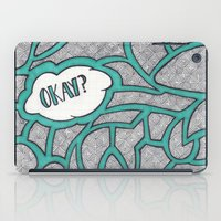 okay iPad Cases featuring Okay? by Kelsey Roach