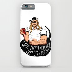 DOTH THOU EVEN LIFT, BROTHER? iPhone 6s Slim Case