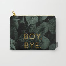 Boy, Bye - Vertical Carry-All Pouch