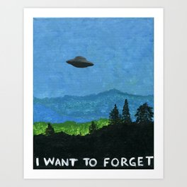 I WANT TO FORGET Art Print