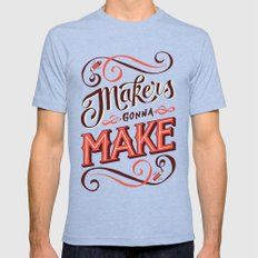 Makers Gonna Make 2X-LARGE Mens Fitted Tee Tri-Blue