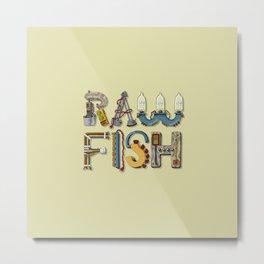 MACHINE LETTERS - RAW FISH Metal Print