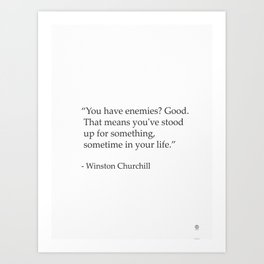 """You have enemies? Good. Winston Churchill Art Print"