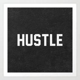Hustle - black version Art Print