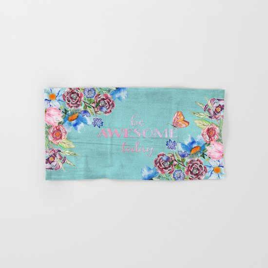 Be awesome today - Roses Flowers and Typography on aqua #Society6 Hand & Bath Towel