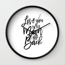 i love you to the moon and back,kids room decor,nursery decor,children wall art,girly,baby print Wall Clock