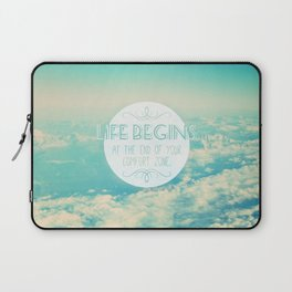 Life begins at the end of your comfort zone Laptop Sleeve