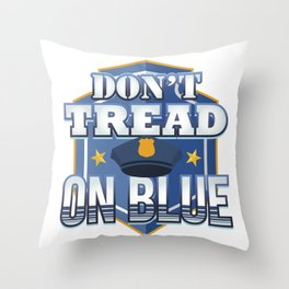 Dont Tread on Blue Police Officer Throw Pillow