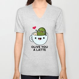 Olive You A Latte Cute Olive Cofee Pun Unisex V-Neck