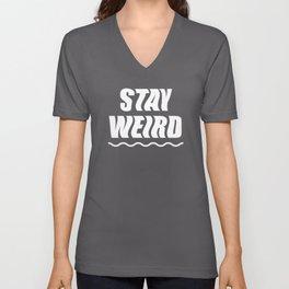 Stay Weird (white) Unisex V-Neck