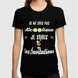 Je ne suis pas alcoolique je subis les invitations T-shirt