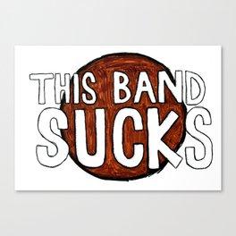 This Band Sucks Canvas Print
