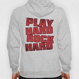 Play Hard Rock Hard Hoody