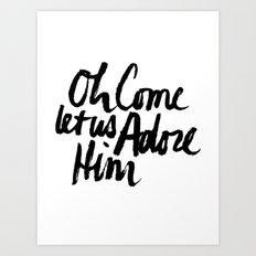 O COME LET US ADORE HIM Art Print