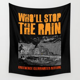Who'll Stop The Rain Wall Tapestry